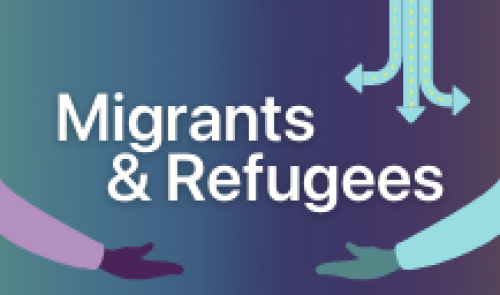 Migrants & Refugees