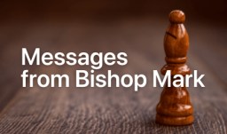 Messages from Bishop Mark